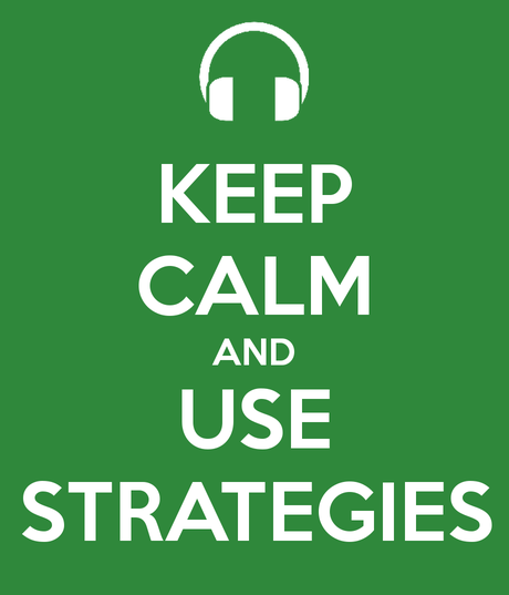 Keep calm and use strategies