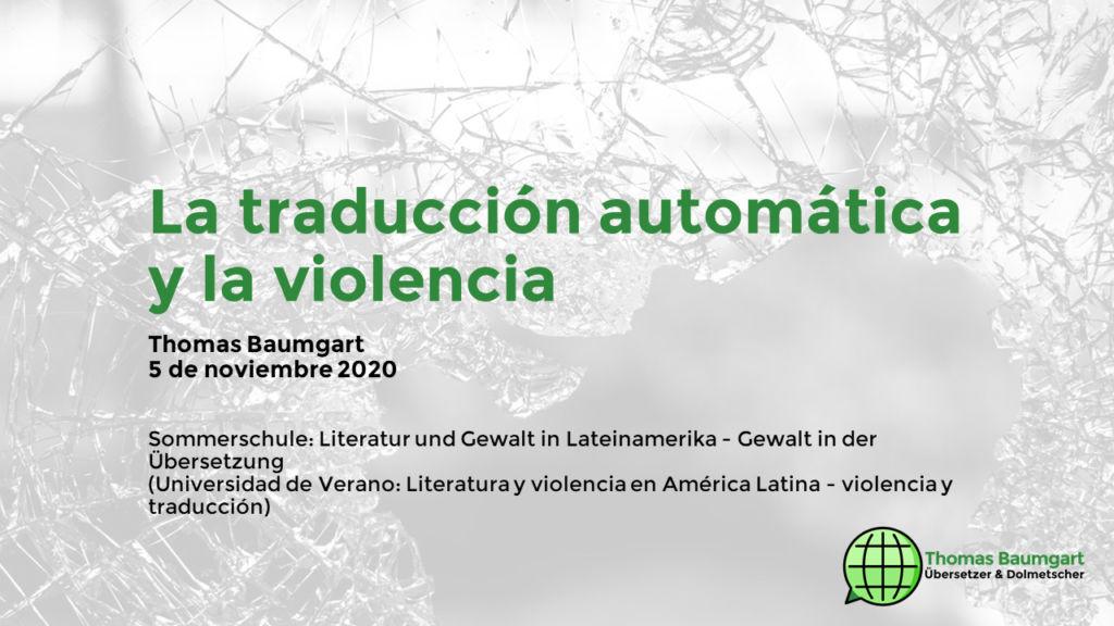 La traducción automática y la violencia - Maschinelle Übersetzung - Erste Folie des Vortrags auf Spanisch